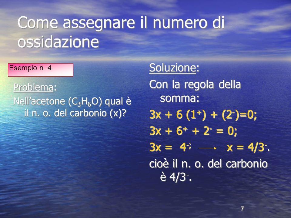 8 Come usare i numeri di ossidazione per bilanciare le equazioni Nelle equazioni redox, il numero degli e - acquistati deve essere uguale al numero degli e - ceduti.