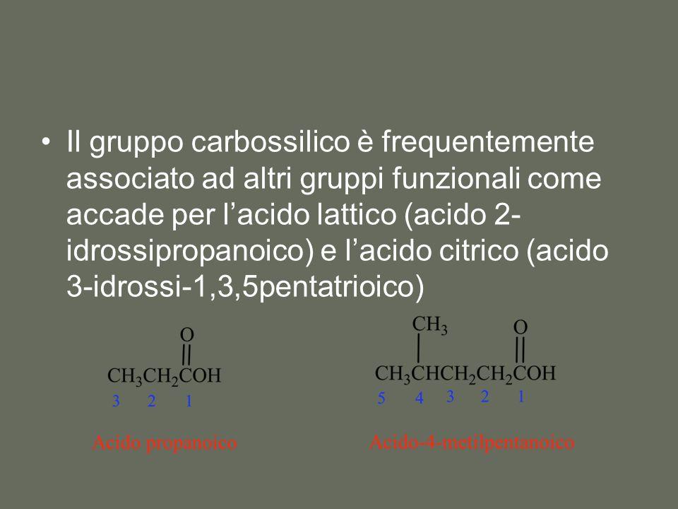 Il gruppo carbossilico è frequentemente associato ad altri gruppi funzionali come accade per lacido lattico (acido 2- idrossipropanoico) e lacido citr