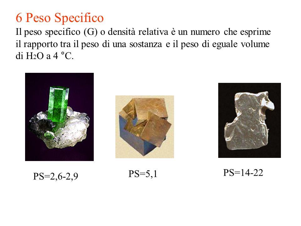 6 Peso Specifico Il peso specifico (G) o densità relativa è un numero che esprime il rapporto tra il peso di una sostanza e il peso di eguale volume d