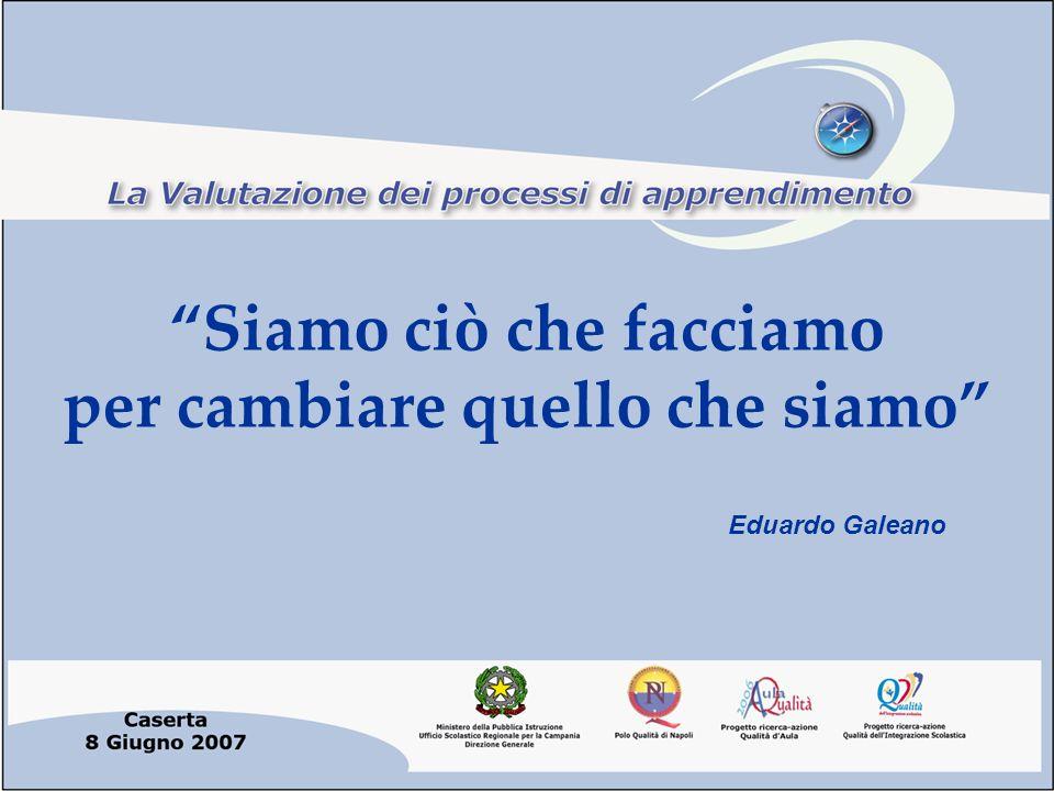 Siamo ciò che facciamo per cambiare quello che siamo Eduardo Galeano
