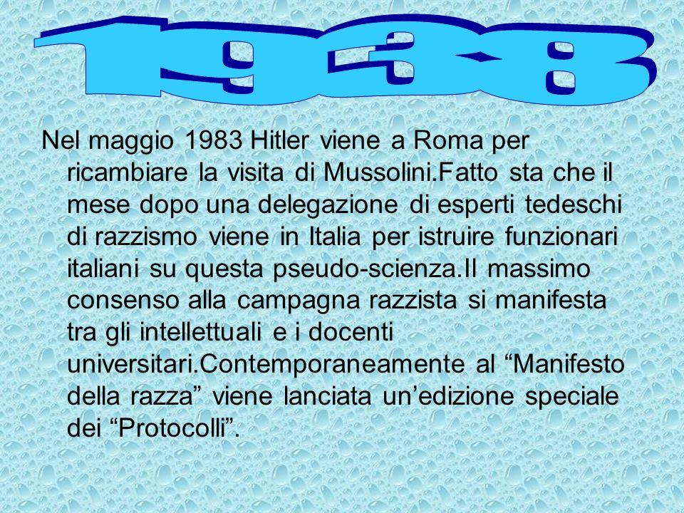 Nel maggio 1983 Hitler viene a Roma per ricambiare la visita di Mussolini.Fatto sta che il mese dopo una delegazione di esperti tedeschi di razzismo v