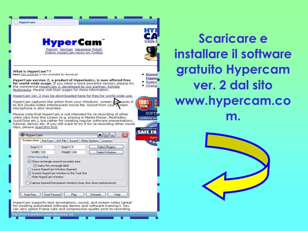 Scaricare e installare il software gratuito Hypercam ver. 2 dal sito www.hypercam.co m.