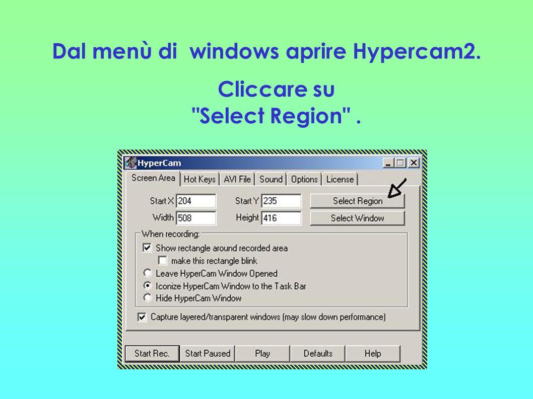 Dal menù di windows aprire Hypercam2. Cliccare su