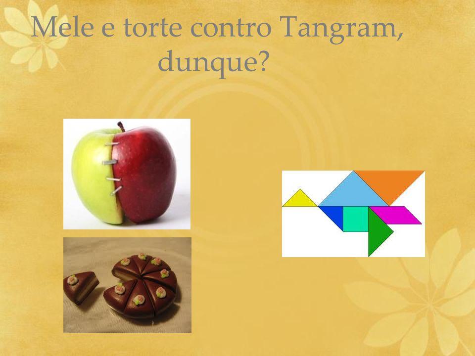 Mele e torte contro Tangram, dunque?