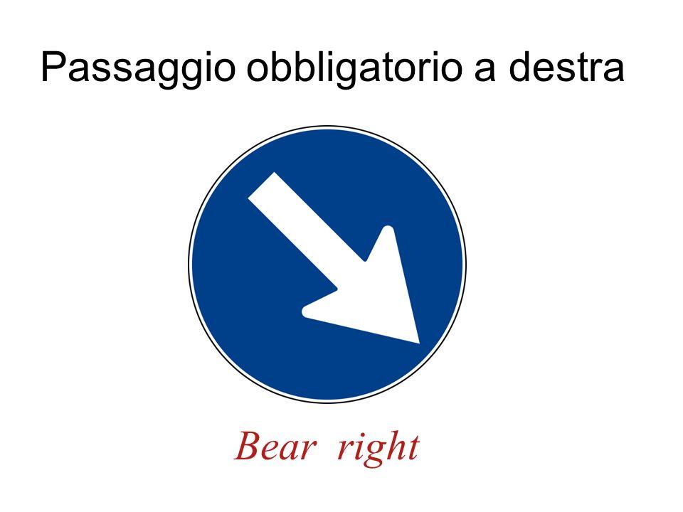 Passaggio obbligatorio a destra Bear right