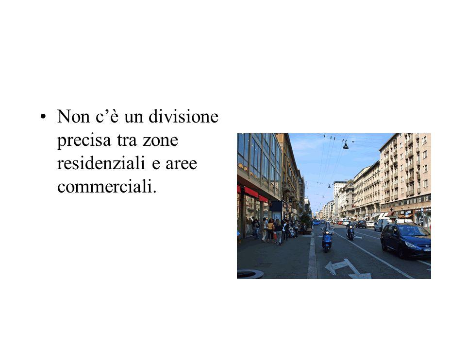 Non cè un divisione precisa tra zone residenziali e aree commerciali.