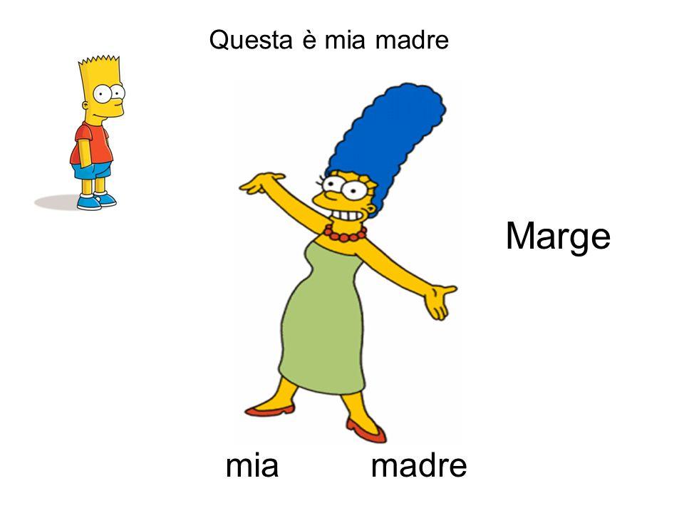Questa è mia madre madremia Marge