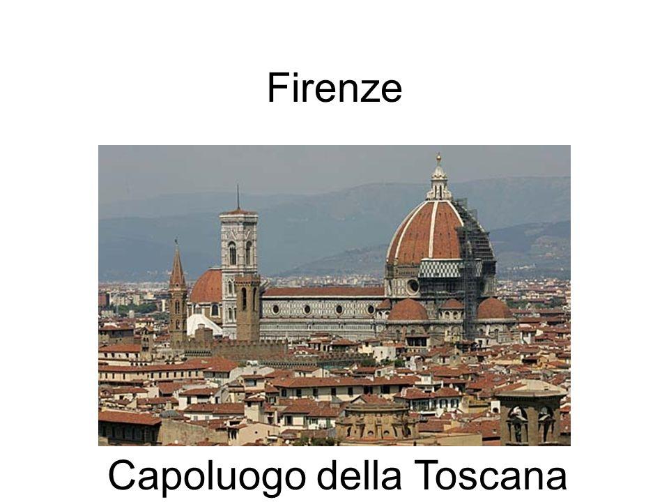 Firenze Capoluogo della Toscana