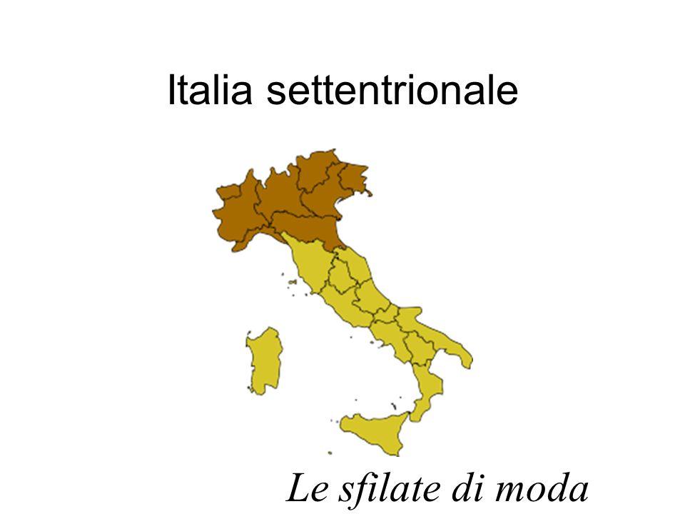Italia settentrionale Le sfilate di moda