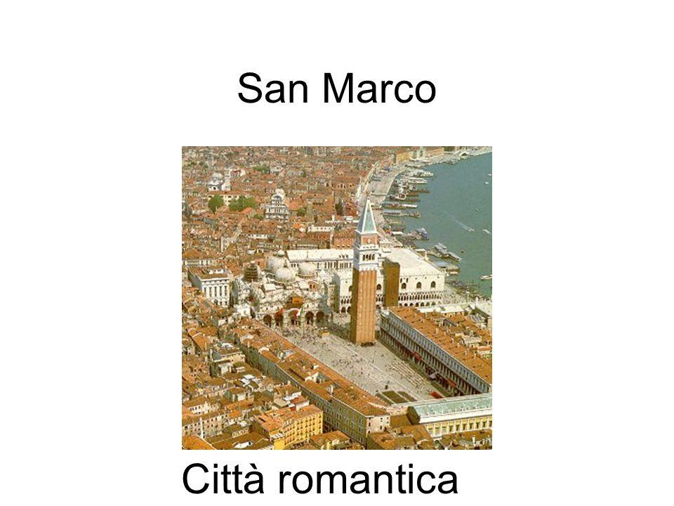 San Marco Città romantica