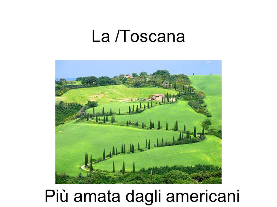 La /Toscana Più amata dagli americani