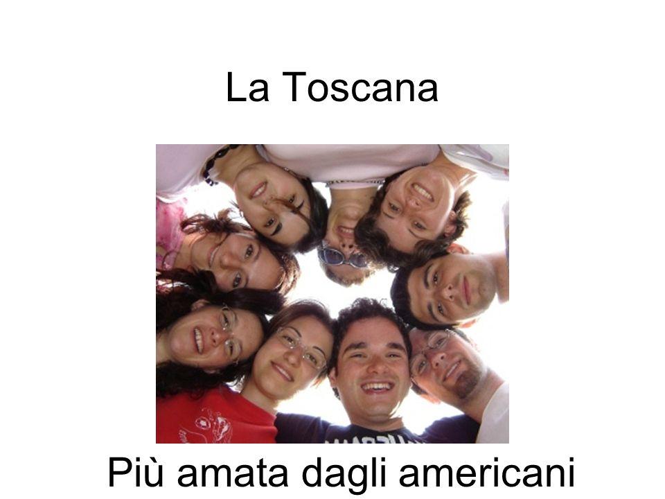 La Toscana Più amata dagli americani
