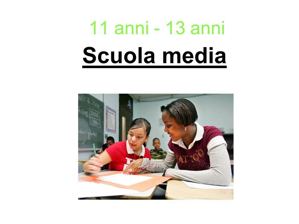 Scuola media 11 anni - 13 anni