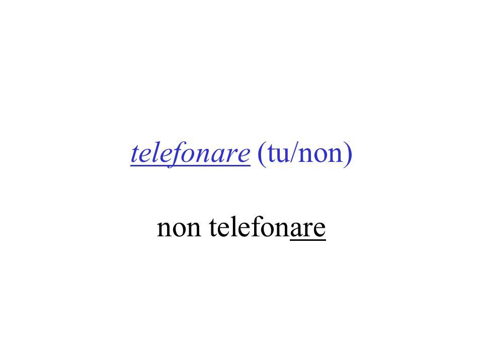 telefonare (tu/non) non telefonare
