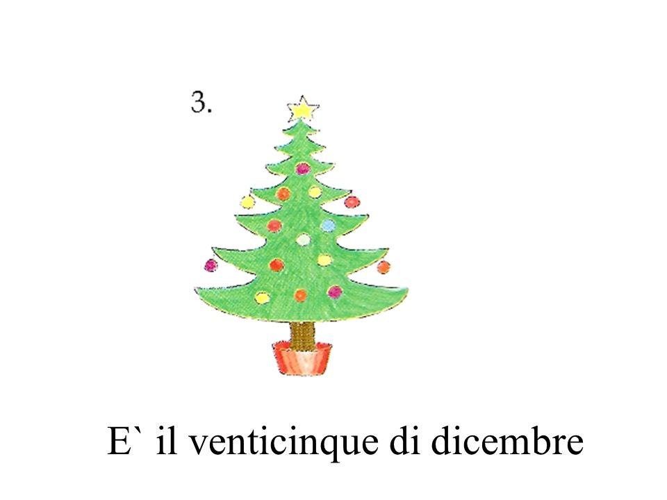E` il venticinque di dicembre