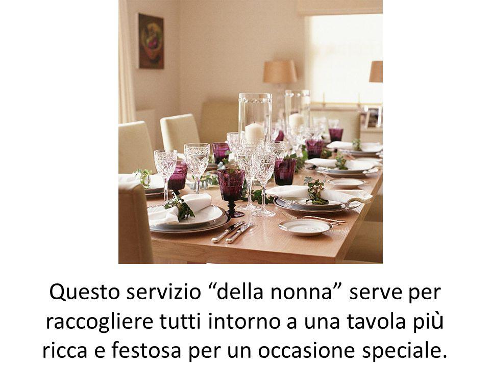 Questo servizio della nonna serve per raccogliere tutti intorno a una tavola pi ù ricca e festosa per un occasione speciale.