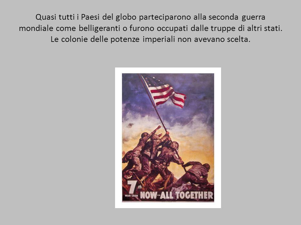 Quasi tutti i Paesi del globo parteciparono alla seconda guerra mondiale come belligeranti o furono occupati dalle truppe di altri stati. Le colonie d