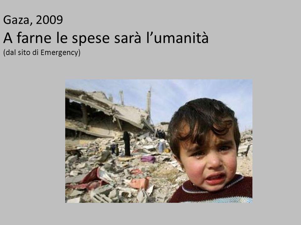 Gaza, 2009 A farne le spese sarà lumanità (dal sito di Emergency)