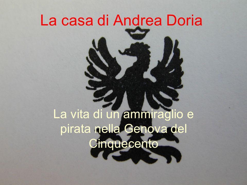 La casa di Andrea Doria La vita di un ammiraglio e pirata nella Genova del Cinquecento