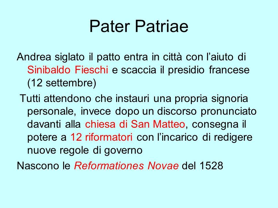Pater Patriae Andrea siglato il patto entra in città con laiuto di Sinibaldo Fieschi e scaccia il presidio francese (12 settembre) Tutti attendono che