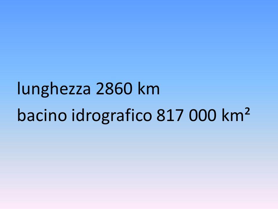 lunghezza 2860 km bacino idrografico 817 000 km²