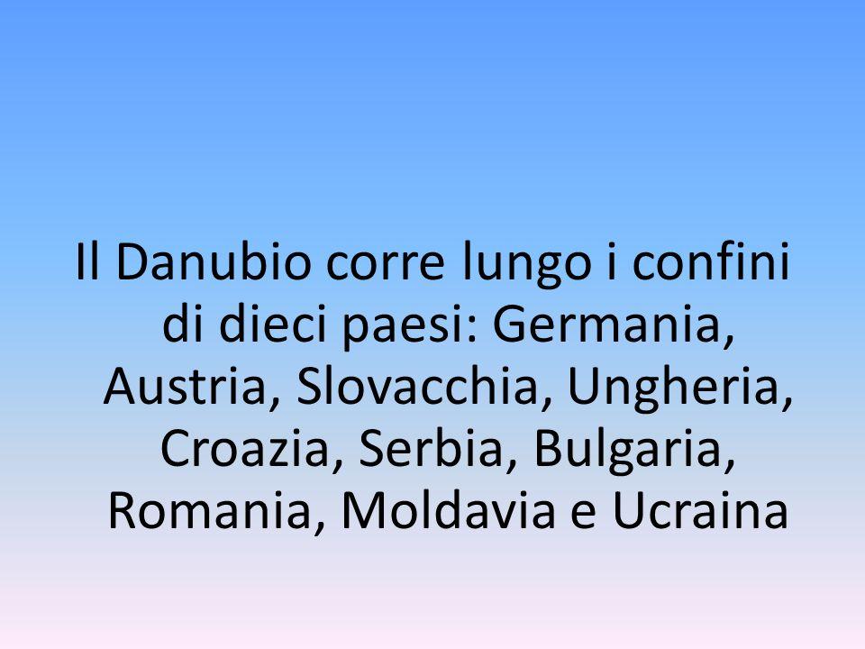 Il Danubio corre lungo i confini di dieci paesi: Germania, Austria, Slovacchia, Ungheria, Croazia, Serbia, Bulgaria, Romania, Moldavia e Ucraina