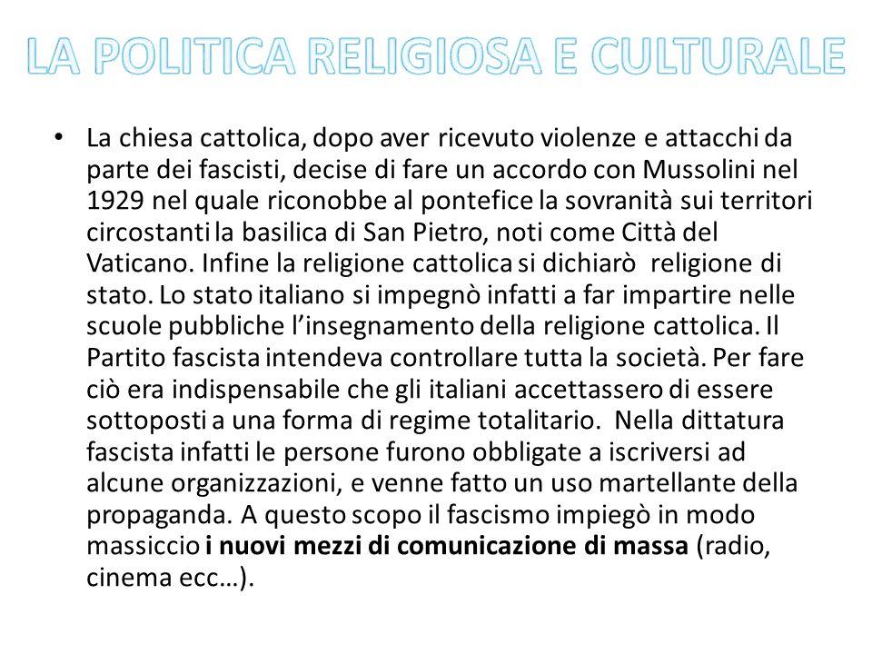 La chiesa cattolica, dopo aver ricevuto violenze e attacchi da parte dei fascisti, decise di fare un accordo con Mussolini nel 1929 nel quale riconobb