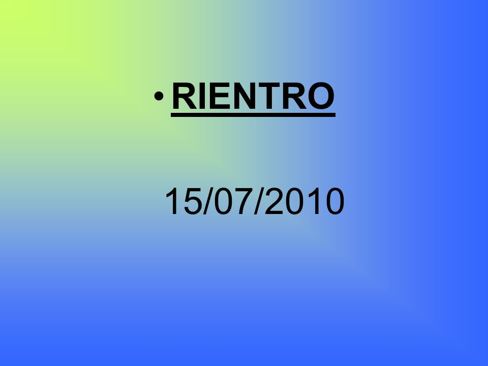 RIENTRO 15/07/2010