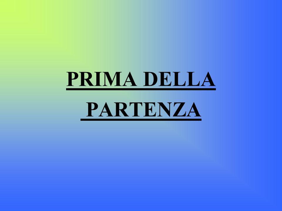 PRIMA DELLA PARTENZA