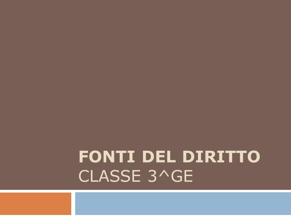 FONTI DEL DIRITTO CLASSE 3^GE