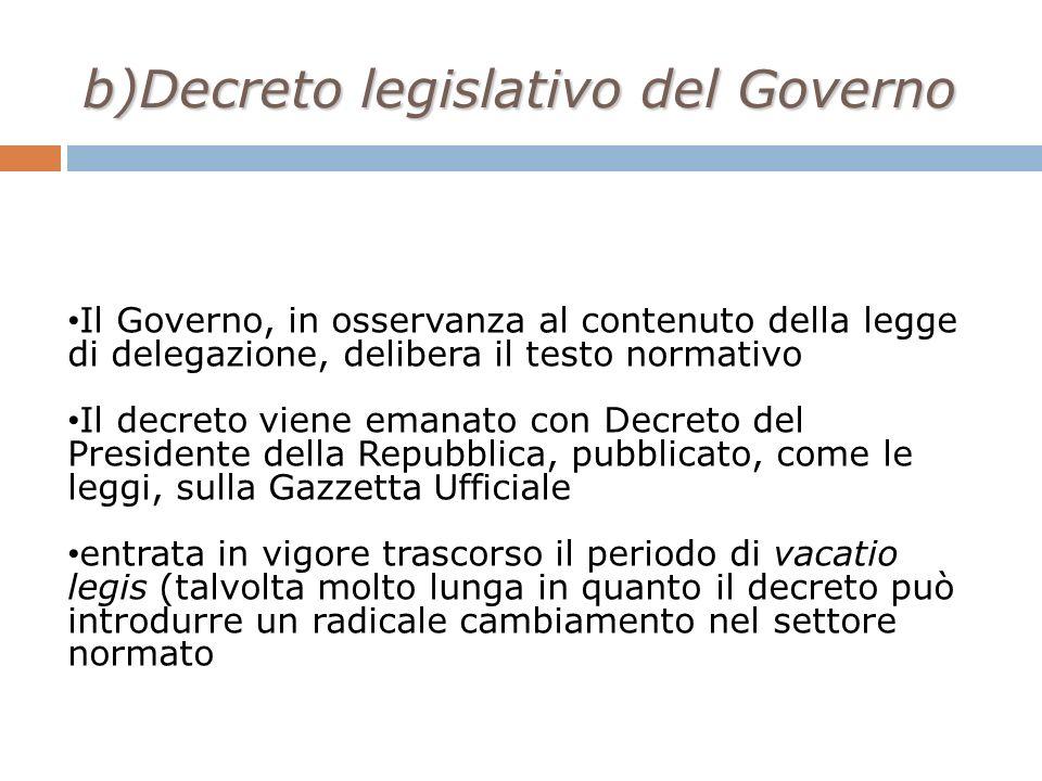 b)Decreto legislativo del Governo b)Decreto legislativo del Governo Il Governo, in osservanza al contenuto della legge di delegazione, delibera il tes