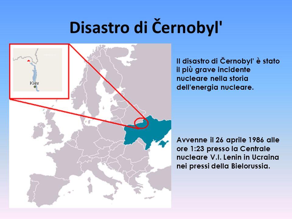 Disastro di Černobyl' Il disastro di Černobyl' è stato il più grave incidente nucleare nella storia dell'energia nucleare. Avvenne il 26 aprile 1986 a