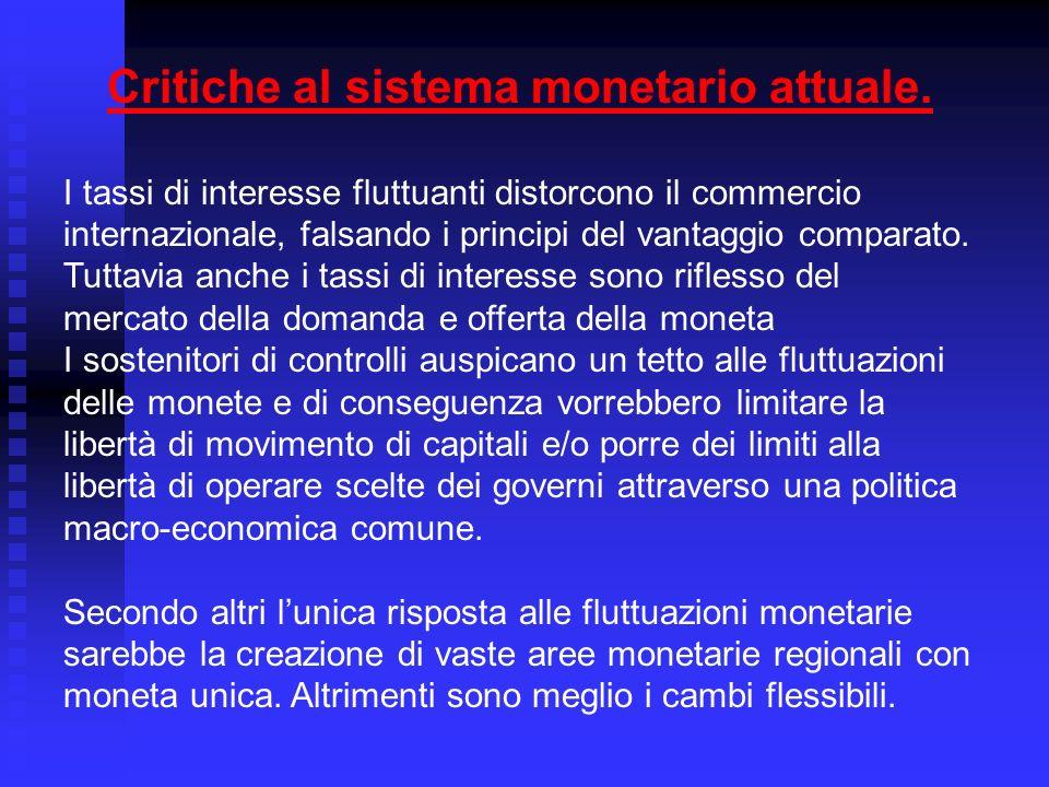 Critiche al sistema monetario attuale.