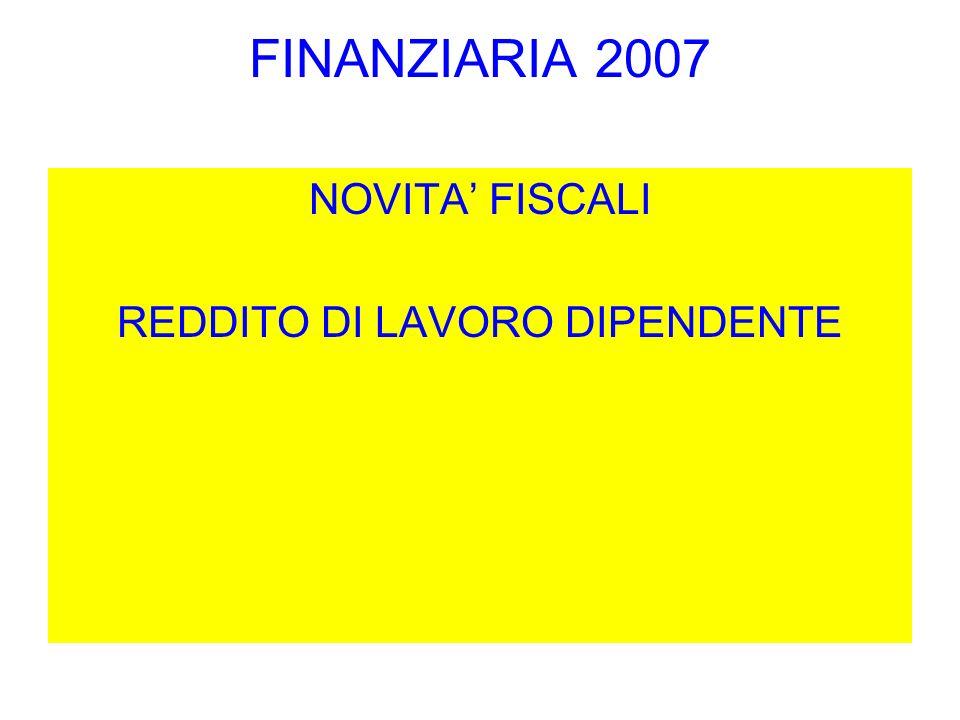 FINANZIARIA 2007 NOVITA FISCALI REDDITO DI LAVORO DIPENDENTE