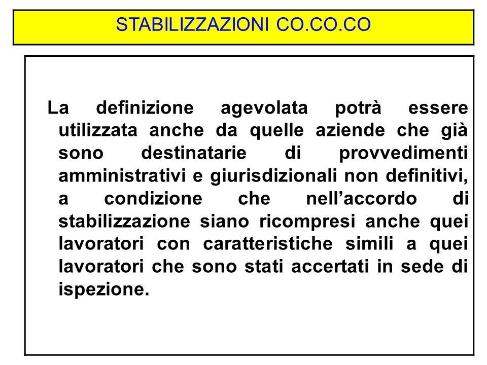 STABILIZZAZIONI CO.CO.CO La definizione agevolata potrà essere utilizzata anche da quelle aziende che già sono destinatarie di provvedimenti amministr