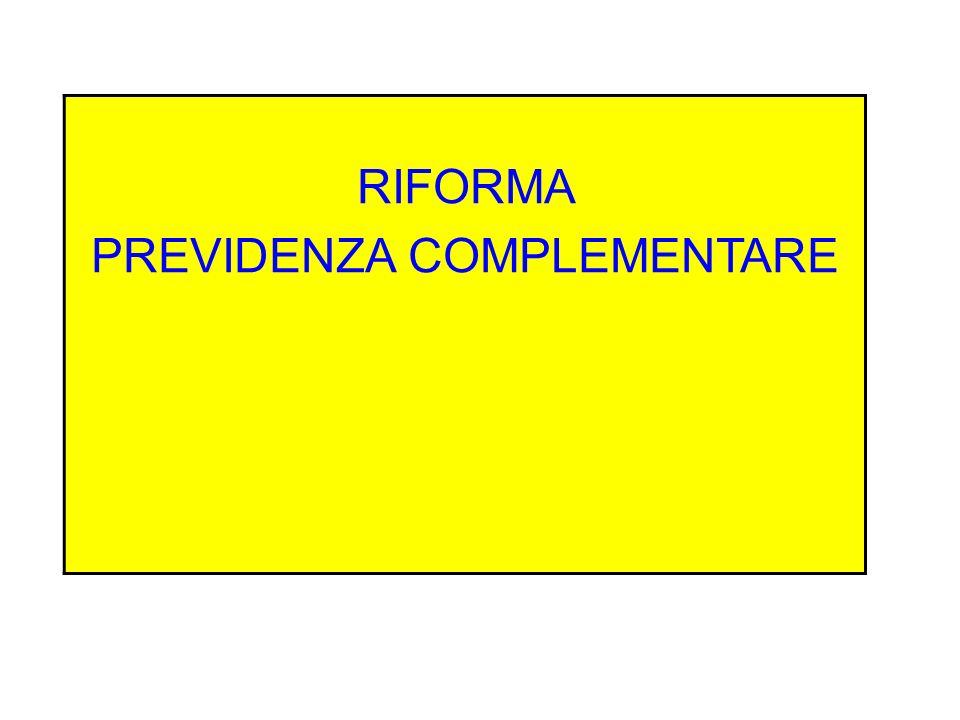 RIFORMA PREVIDENZA COMPLEMENTARE