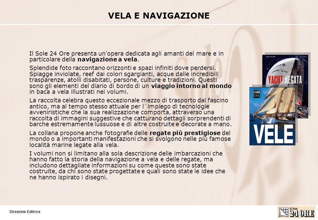 Direzione Editrice Il Sole 24 Ore presenta un opera dedicata agli amanti del mare e in particolare della navigazione a vela.