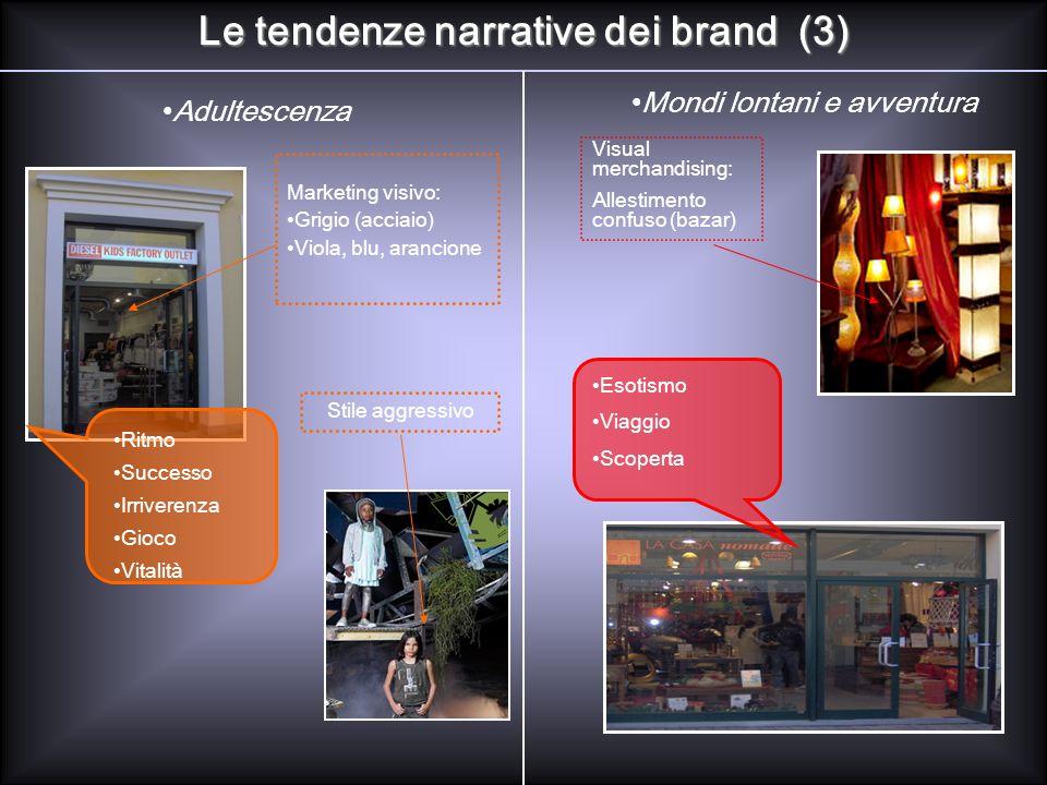 Le tendenze narrative dei brand (3) Adultescenza Mondi lontani e avventura Marketing visivo: Grigio (acciaio) Viola, blu, arancione Stile aggressivo R