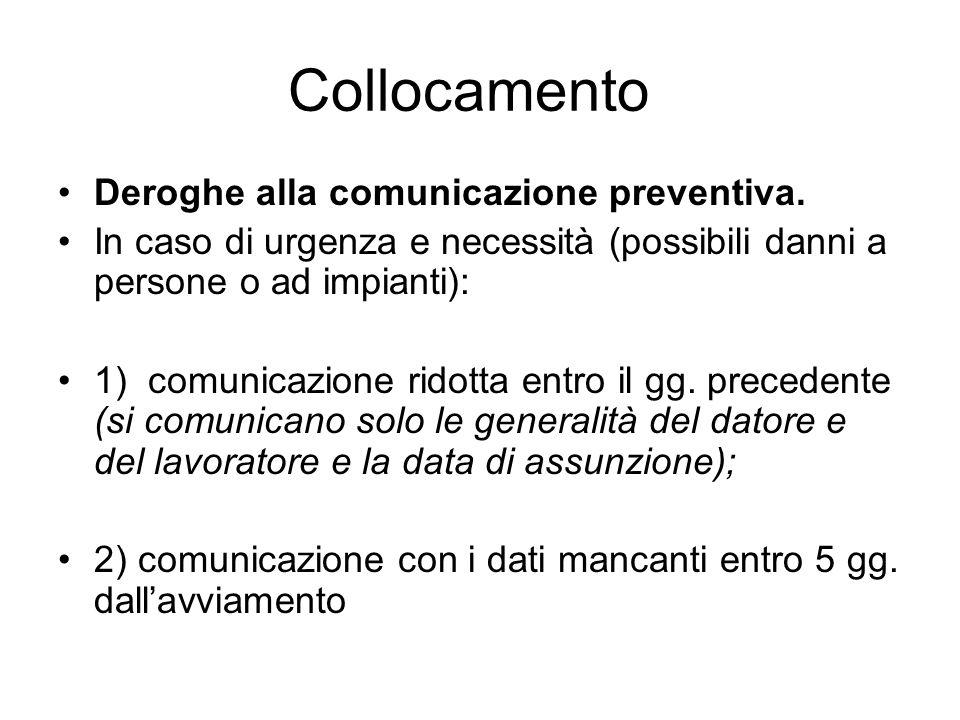 Collocamento Deroghe alla comunicazione preventiva.
