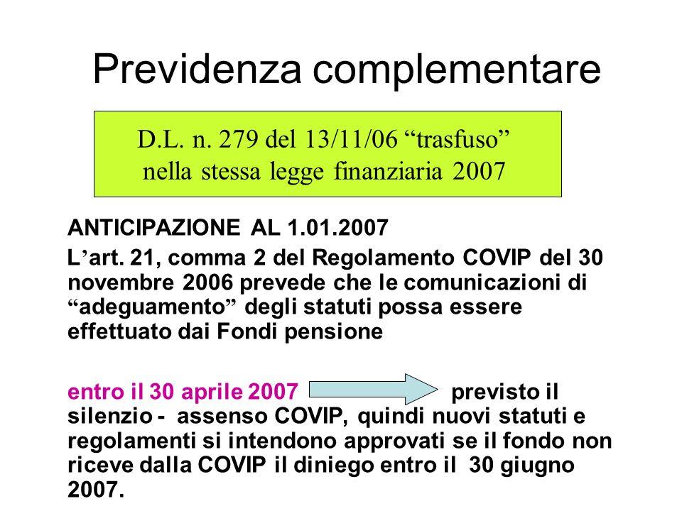 Previdenza complementare ANTICIPAZIONE AL 1.01.2007 L art.