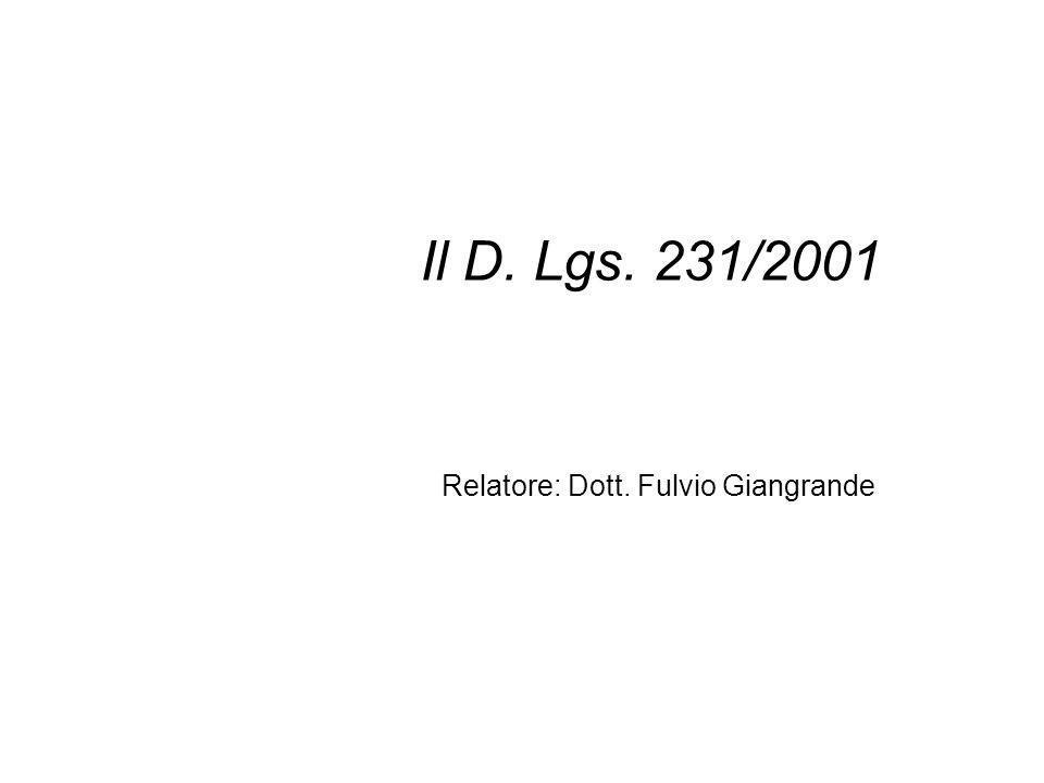 Relatore: Dott. Fulvio Giangrande Il D. Lgs. 231/2001