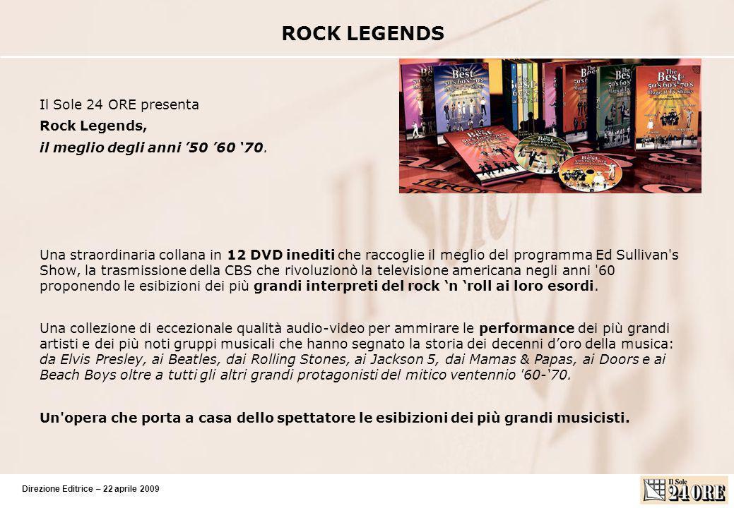 Direzione Editrice – 22 aprile 2009 ROCK LEGENDS Il Sole 24 ORE presenta Rock Legends, il meglio degli anni 50 60 70.