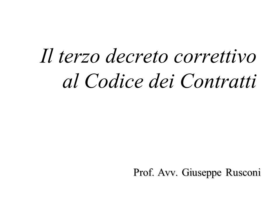Il terzo decreto correttivo al Codice dei Contratti Prof. Avv. Giuseppe Rusconi