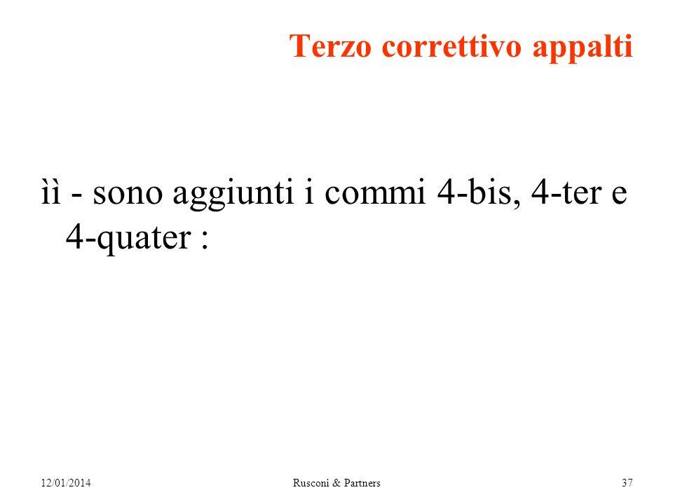 Terzo correttivo appalti ìì - sono aggiunti i commi 4-bis, 4-ter e 4-quater : 12/01/2014Rusconi & Partners37