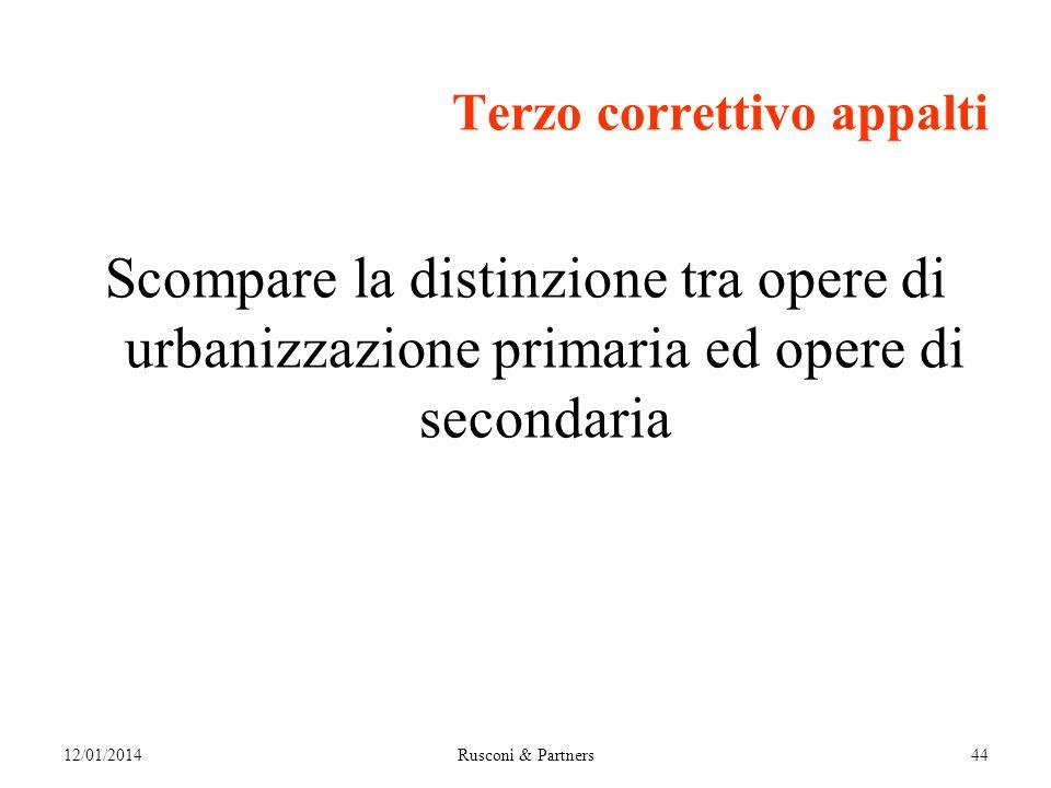 Terzo correttivo appalti Scompare la distinzione tra opere di urbanizzazione primaria ed opere di secondaria 12/01/2014Rusconi & Partners44