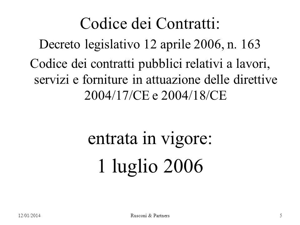 12/01/2014Rusconi & Partners5 Codice dei Contratti: Decreto legislativo 12 aprile 2006, n.