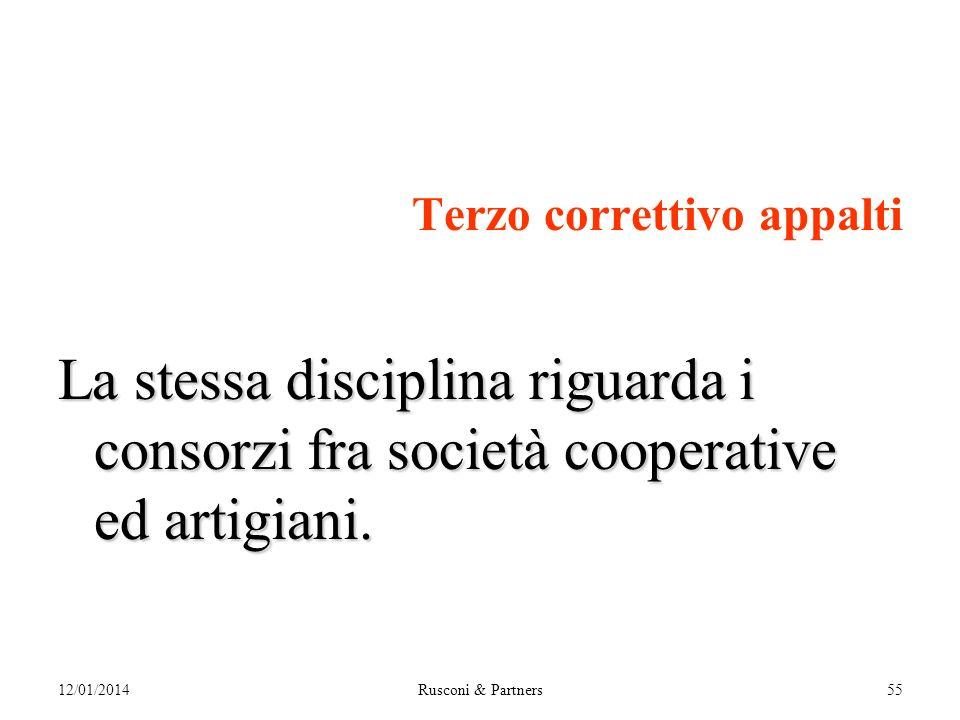 Terzo correttivo appalti La stessa disciplina riguarda i consorzi fra società cooperative ed artigiani.