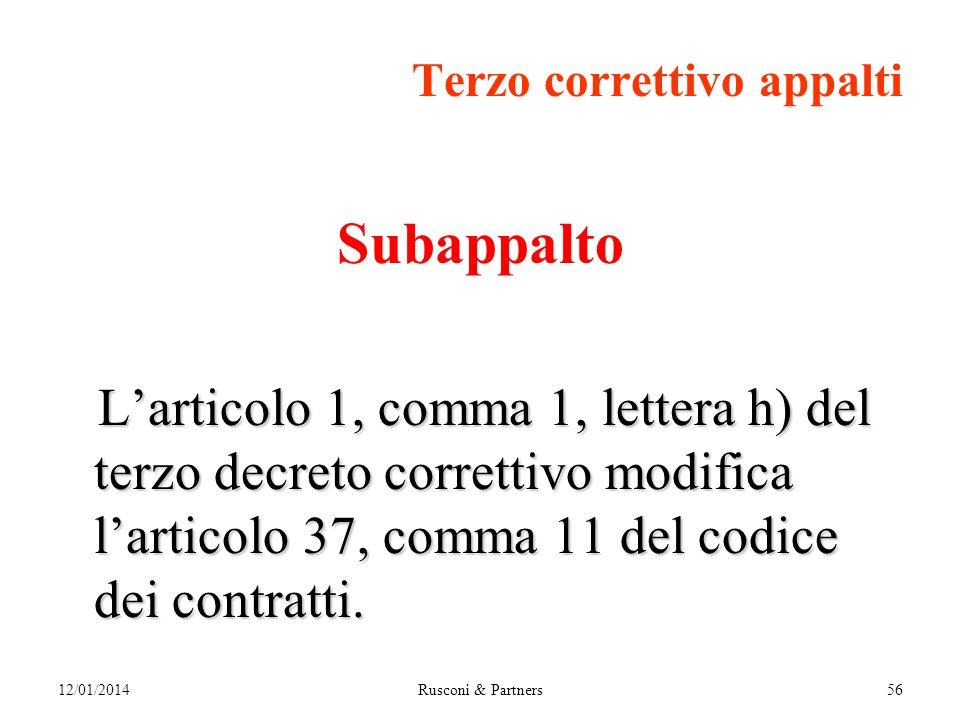 Terzo correttivo appalti Subappalto Larticolo 1, comma 1, lettera h) del terzo decreto correttivo modifica larticolo 37, comma 11 del codice dei contratti.