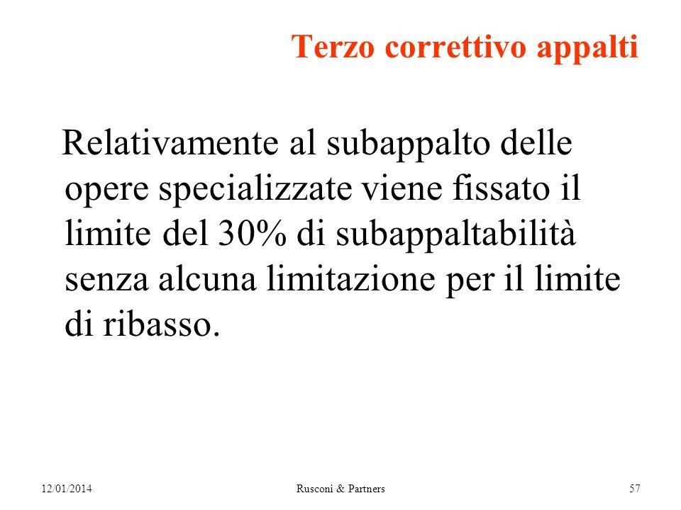 Terzo correttivo appalti Relativamente al subappalto delle opere specializzate viene fissato il limite del 30% di subappaltabilità senza alcuna limitazione per il limite di ribasso.