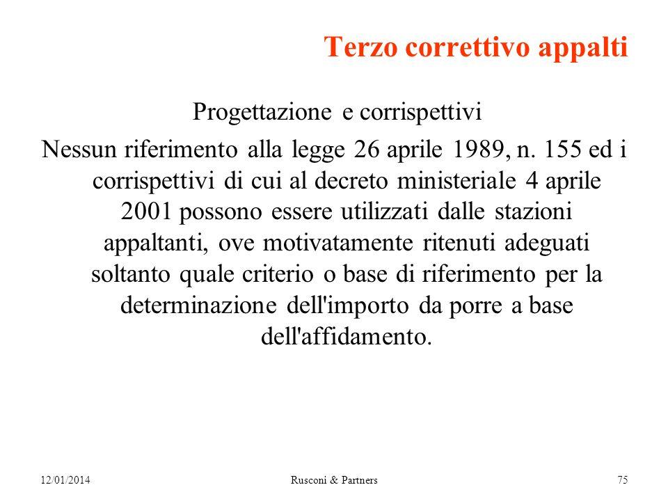 12/01/2014Rusconi & Partners75 Terzo correttivo appalti Progettazione e corrispettivi Nessun riferimento alla legge 26 aprile 1989, n.